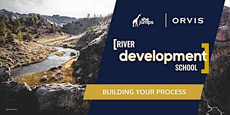 River Development School | Building Your Process tickets