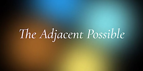 The Adjacent Possible - May 6 tickets