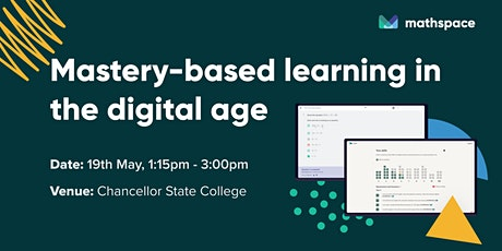 Mastery-based learning in the digital age with Chancellor State College tickets