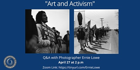 """""""Art and Activism"""" Q&A with Photographer Ernie Lowe tickets"""