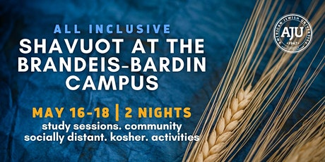 Shavuot at the Brandeis-Bardin Campus of AJU | May 16-18, 2021 tickets