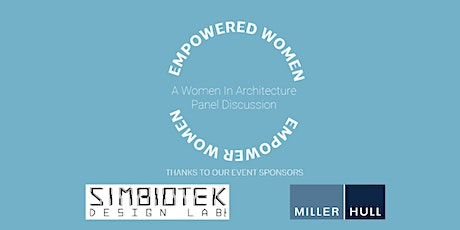Empowered Women Empowering Women: A Women in Architecture Panel Discussion tickets