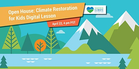 Open House: Climate Restoration for Kids Digital Lesson tickets