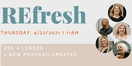 Mortgage REfresh: Ask a Lender & Loan Program Updates tickets