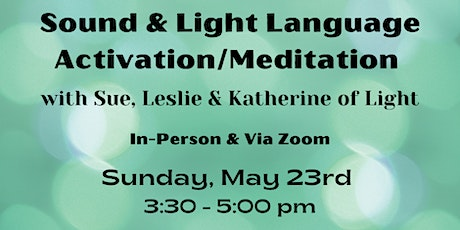Sound & Light Language Activation/Meditation tickets