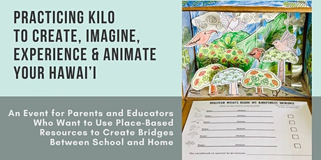 Practicing Kilo to Create, Imagine, Experience, and Animate Your Hawai'i tickets