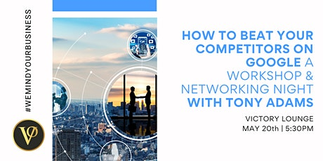 How To Beat Your Competitors  On Google | A Workshop & Networking Night ingressos