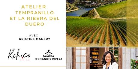 Atelier- Tempranillo et la Ribera del Duero avec Kristine Mansuy billets