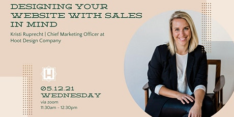 Designing Your Website With Sales In Mind | Taught by Hoot Design Company tickets
