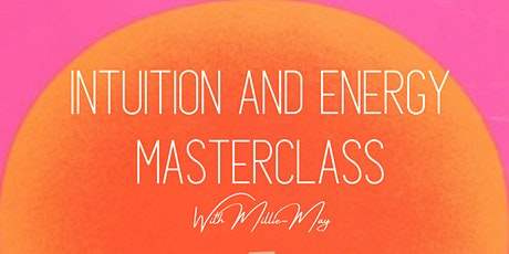 Intuition and Energy Masterclass tickets