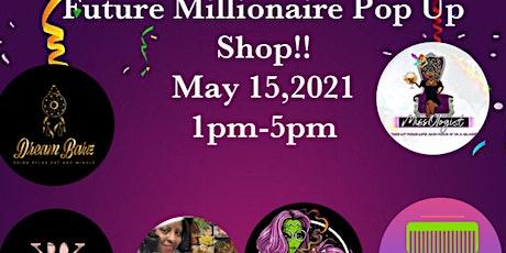 Future Millionare Pop Up Shop tickets