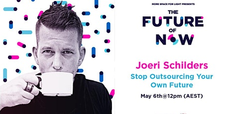 [Free Event!] The Future Of Now - Stop Outsourcing Your Own Future tickets