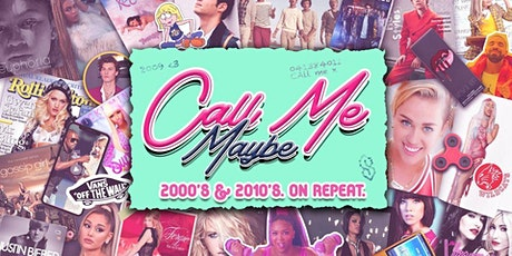 CALL ME MAYBE: 2000s + 2010s PARTY tickets