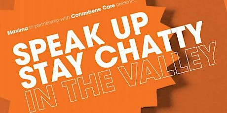 SPEAK UP Stay ChatTY in the Valley tickets
