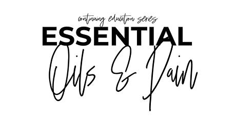 Essential Oils & Pain, Week 8 Essential Oil Education tickets