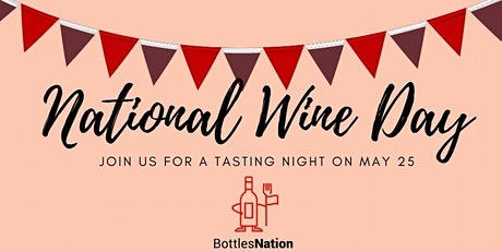 National Wine Day Tasting with Bottles Nation! tickets