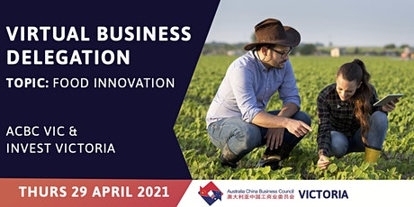 ACBC Vic & Invest Victoria Virtual Business Delegation: Food Innovation tickets