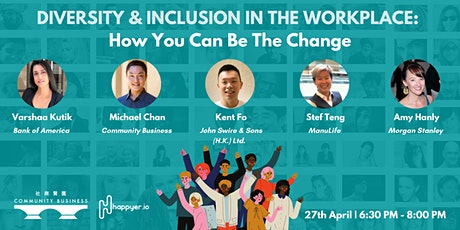 Diversity & Inclusion in the Workplace:  How You Can Be The Change tickets