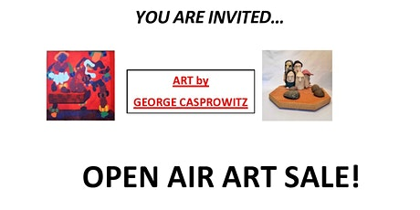OPEN AIR ART SALE!   ART by George Casprowitz tickets