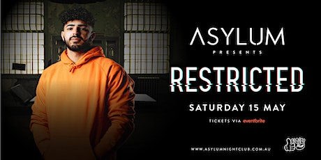 Asylum Nightclub Presents Restricted tickets