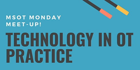 MSOT Monday Meet Up: Technology in OT Practice tickets