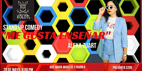 Alexa Zuart | Stand Up Comedy | Coacalco boletos
