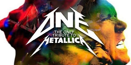 """ONE (The ONLY Tribute to Metallica) with """"E"""" tickets"""