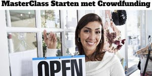 """MasterClass """"Starten met Crowdfunding"""" voor o.a. MKB..."""