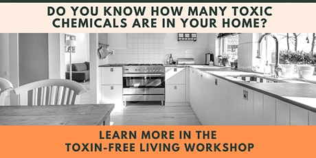 Toxin-Free Living Workshop tickets