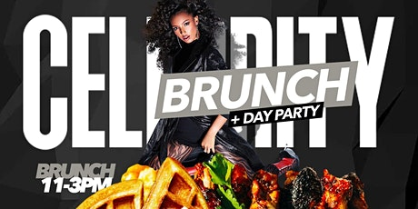 CELEBIRTY BRUNCH + DAY PARTY tickets