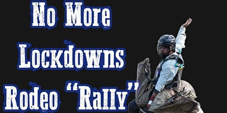No More Lockdowns Rodeo Rally- Bowden, AB tickets