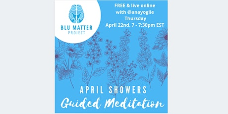 April Showers Guided Meditation | Presented by Blu Matter Project tickets