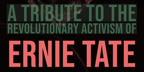 No Life Like It:  A Tribute to the Revolutionary Activism of Ernie Tate tickets