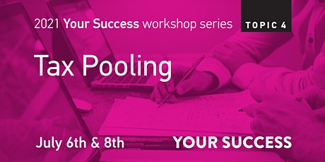Your Success Business Workshop:  Tax Pooling tickets