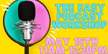 The Easy Podcast workshop tickets