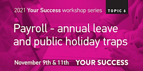 Business Workshop:  Payroll - annual leave and public holiday traps tickets