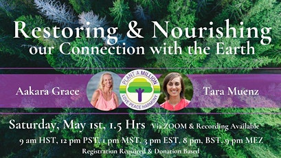 Restoring & Nourishing Our Connection With The Earth tickets