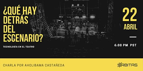 ¿Qué hay detrás del escenario? Tecnología en el teatro entradas