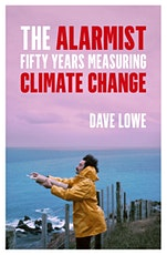 Launch | The Alarmist: Fifty Years Measuring Climate Change by Dave Lowe tickets