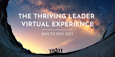 The Thriving Leader Virtual Experience - Jun to Dec 2021 tickets