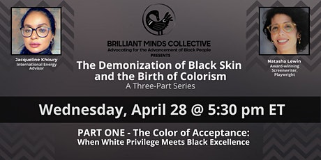 THE COLOR OF ACCEPTANCE: WHEN WHITE PRIVILEGE MEETS BLACK EXCELLENCE tickets
