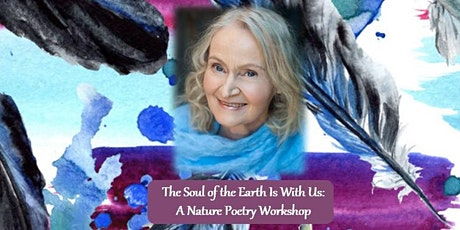 The Soul of the Earth Is With Us: a Nature Poetry Workshop tickets