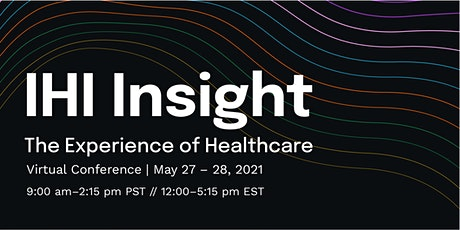 INSIGHT: The Experience of Healthcare Conference tickets