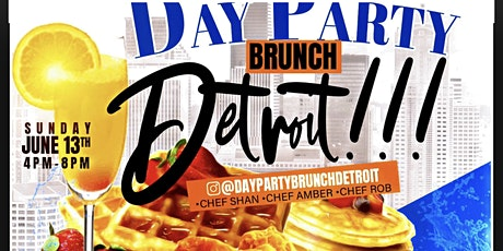 Day Party Brunch Detroit!!!! tickets