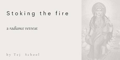 Stoking the Fire -  a Radiance Yoga Retreat tickets
