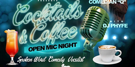 Cocktails & Coffee Open Mic tickets