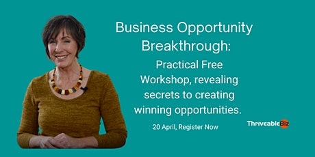 Business Opportunity Breakthrough-Secrets to creating winning opportunities tickets