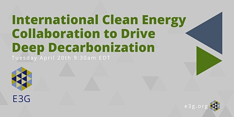 International Clean Energy Collaboration to Drive Deep Decarbonization tickets