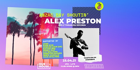 Anzac Day Shoutin' @ Tropikana Manly ft. Alex Preston tickets