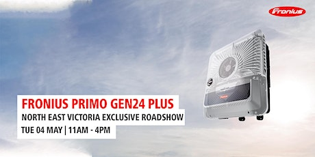 Primo GEN24 PLUS Product Launch - North East Victoria tickets
